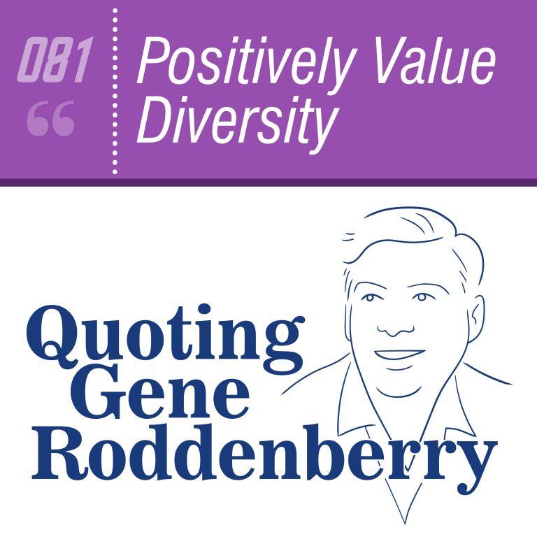 #081 Positively Value Diversity
